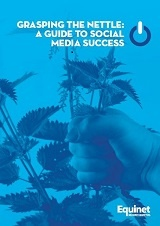 Grasping the nettle: A guide to social media success
