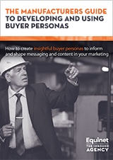 The Manufacturer's Guide to Developing and Using Buyer Personas