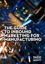 The Guide to Inbound Marketing for Manufacturing